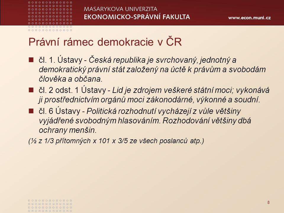 www.econ.muni.cz Právní rámec demokracie v ČR čl. 1.