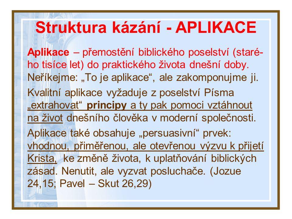 Aplikace je mostem spojujícím světy a doby Struktura kázání - APLIKACE