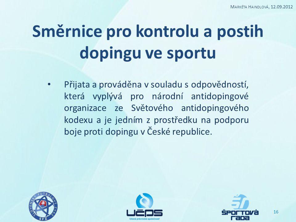 Směrnice pro kontrolu a postih dopingu ve sportu Přijata a prováděna v souladu s odpovědností, která vyplývá pro národní antidopingové organizace ze S