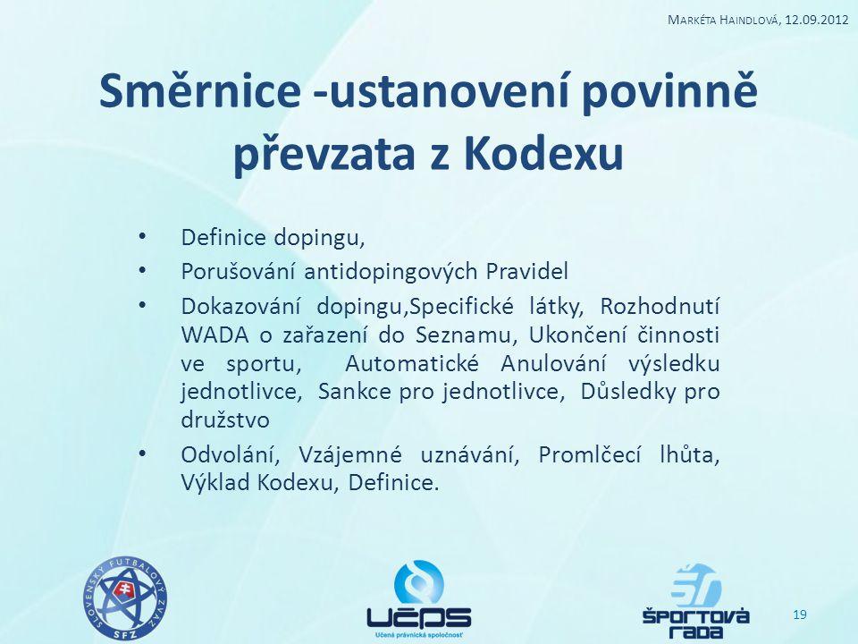 Směrnice -ustanovení povinně převzata z Kodexu Definice dopingu, Porušování antidopingových Pravidel Dokazování dopingu,Specifické látky, Rozhodnutí W