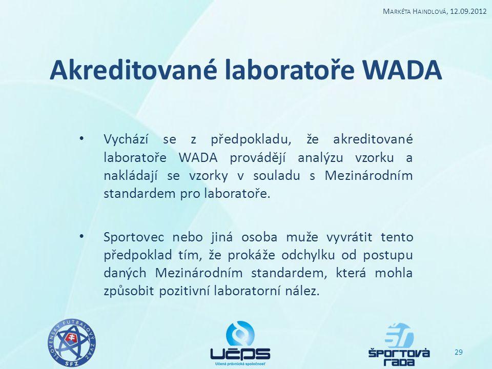 Akreditované laboratoře WADA Vychází se z předpokladu, že akreditované laboratoře WADA provádějí analýzu vzorku a nakládají se vzorky v souladu s Mezi