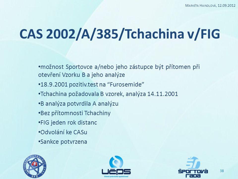 """CAS 2002/A/385/Tchachina v/FIG možnost Sportovce a/nebo jeho zástupce být přítomen při otevření Vzorku B a jeho analýze 18.9.2001 pozitiv.test na """"Fur"""