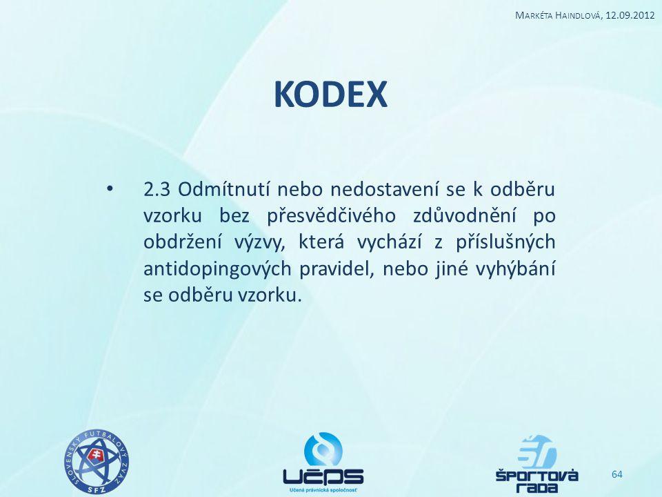 KODEX 2.3 Odmítnutí nebo nedostavení se k odběru vzorku bez přesvědčivého zdůvodnění po obdržení výzvy, která vychází z příslušných antidopingových pr