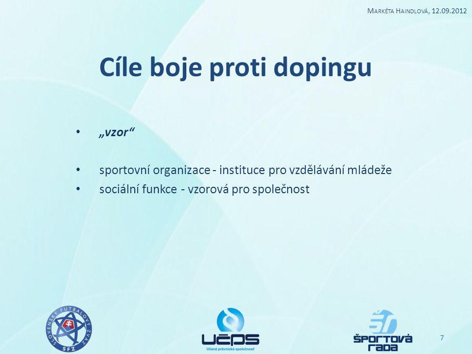 ORGANIZAČNÍ STRUKTURA Mezinárodní úmluvy Mezinárodní olympijská charta proti dopingu první z důležitých mezinárodních úmluv o dopingu, kterou vydal Mezinárodní olympijský výbor v roce 1988 nový trend boje proti dopingu založený na nevládní úrovni na manifestované spolupráci sportovních organizací na etickém principu Antidopingová úmluva Rada Evropy ji vydala v roce 1989, pověřuje bojem s dopingem vládní instituce odpovědné za sport a sportovní organizace 8 M ARKÉTA H AINDLOVÁ, 12.09.2012