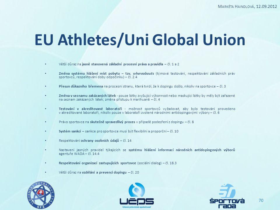 EU Athletes/Uni Global Union Větší důraz na jasně stanovená základní procesní práva a pravidla – čl. 1 a 2 Změna systému hlášení míst pobytu – tzv. wh
