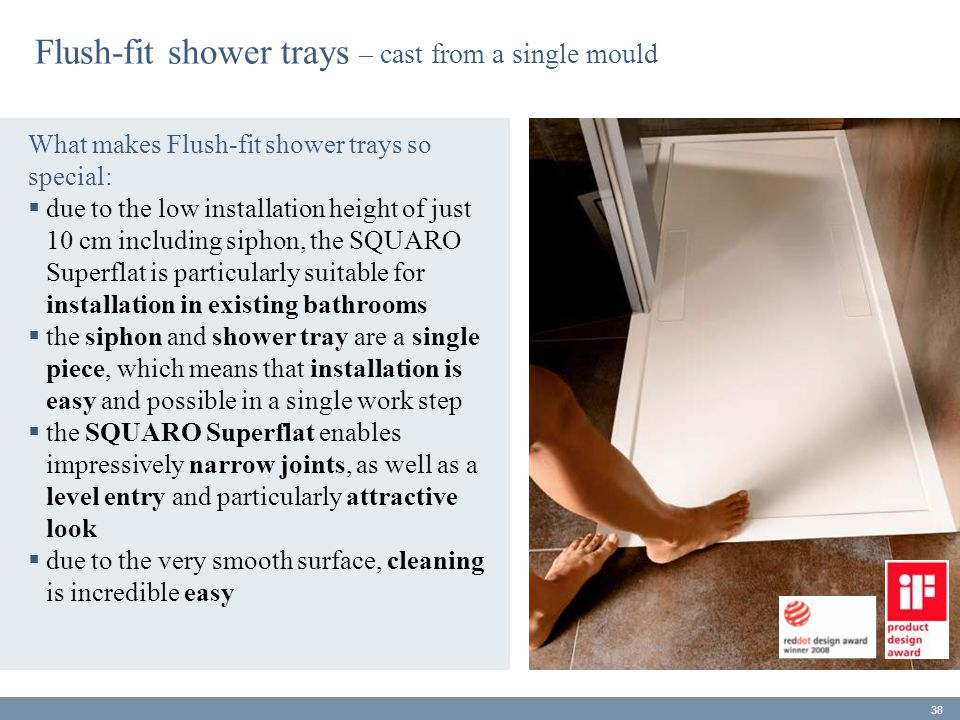What makes Flush-fit shower trays so special:  due to the low installation height of just 10 cm including siphon, the SQUARO Superflat is particularl