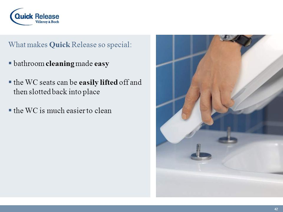 What makes Quick Release so special:  bathroom cleaning made easy  the WC seats can be easily lifted off and then slotted back into place  the WC i