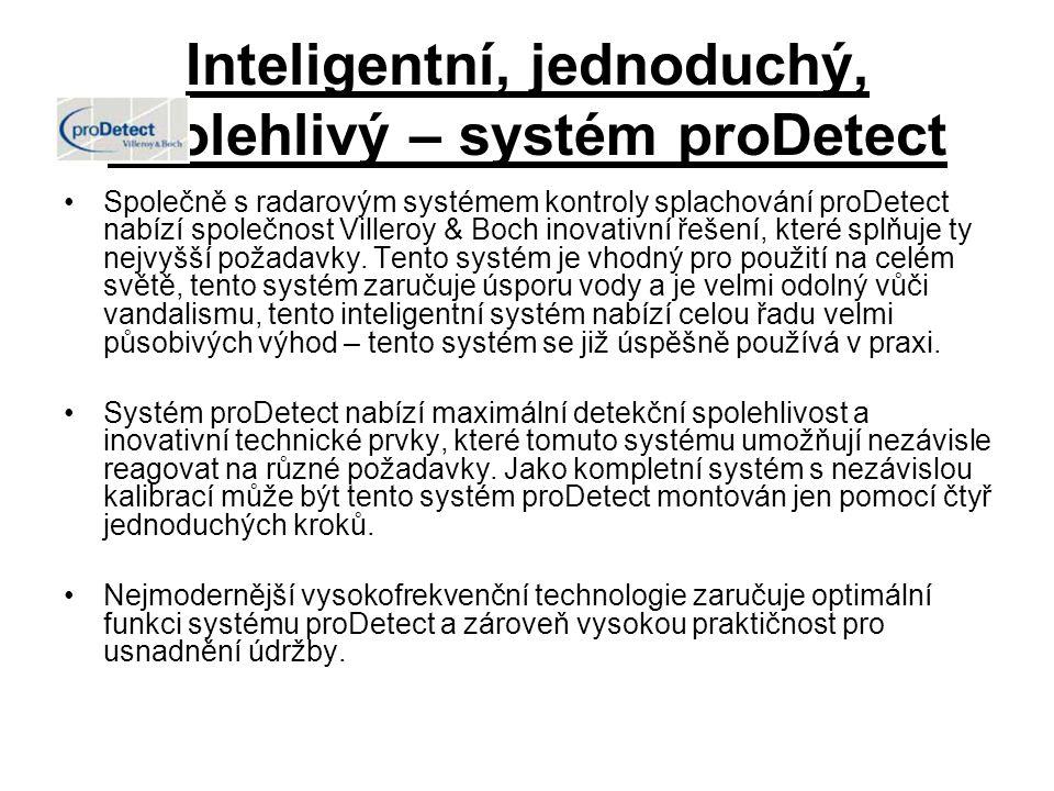 Inteligentní, jednoduchý, spolehlivý – systém proDetect Společně s radarovým systémem kontroly splachování proDetect nabízí společnost Villeroy & Boch inovativní řešení, které splňuje ty nejvyšší požadavky.