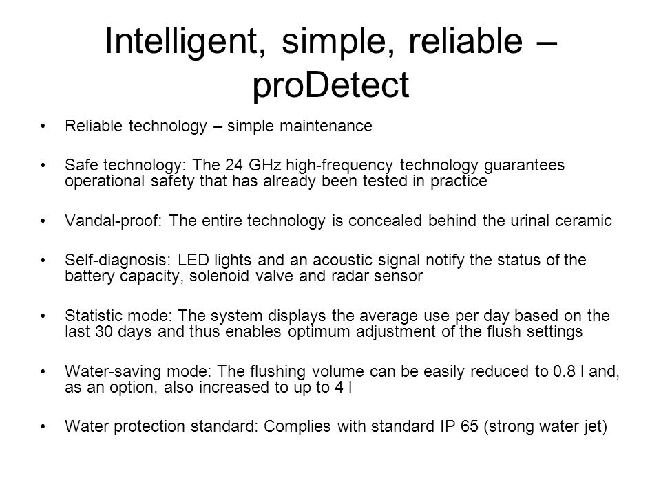 Intelligent, simple, reliable – proDetect Reliable technology – simple maintenance Safe technology: The 24 GHz high-frequency technology guarantees op