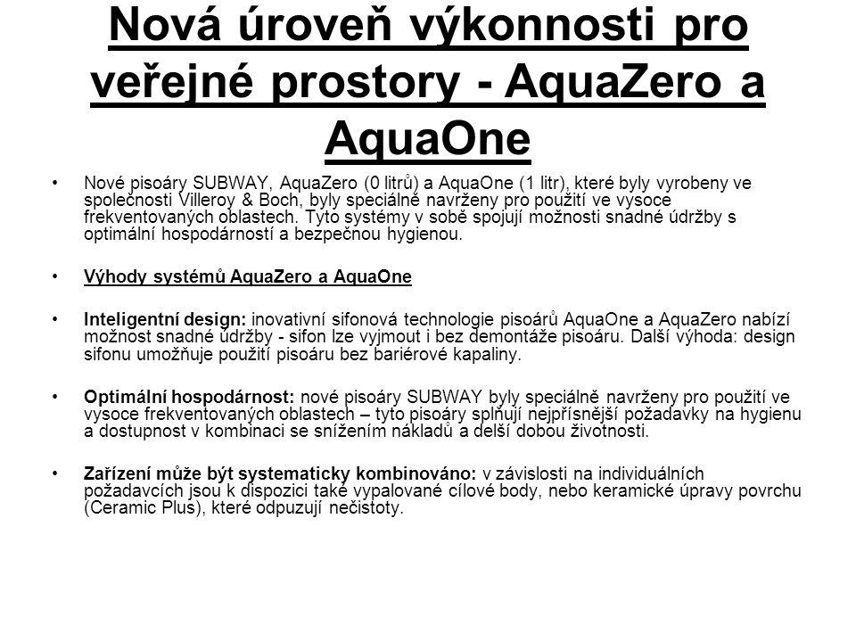 Nová úroveň výkonnosti pro veřejné prostory - AquaZero a AquaOne Nové pisoáry SUBWAY, AquaZero (0 litrů) a AquaOne (1 litr), které byly vyrobeny ve společnosti Villeroy & Boch, byly speciálně navrženy pro použití ve vysoce frekventovaných oblastech.