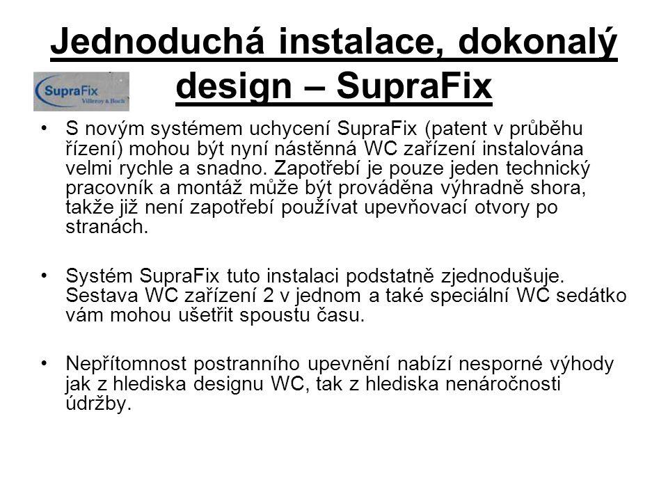 Jednoduchá instalace, dokonalý design – SupraFix S novým systémem uchycení SupraFix (patent v průběhu řízení) mohou být nyní nástěnná WC zařízení instalována velmi rychle a snadno.