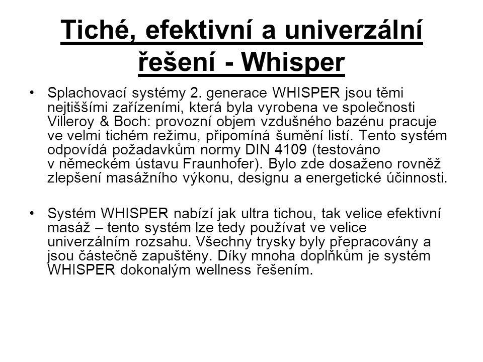 Tiché, efektivní a univerzální řešení - Whisper Splachovací systémy 2. generace WHISPER jsou těmi nejtiššími zařízeními, která byla vyrobena ve společ