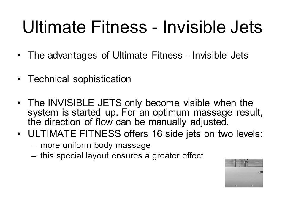 Ultimate Fitness - Invisible Jets The advantages of Ultimate Fitness - Invisible Jets Technical sophistication The INVISIBLE JETS only become visible