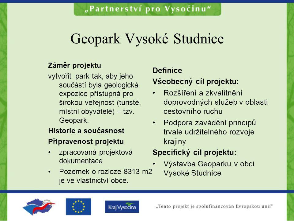 Geopark Vysoké Studnice Záměr projektu vytvořit park tak, aby jeho součástí byla geologická expozice přístupná pro širokou veřejnost (turisté, místní obyvatelé) – tzv.
