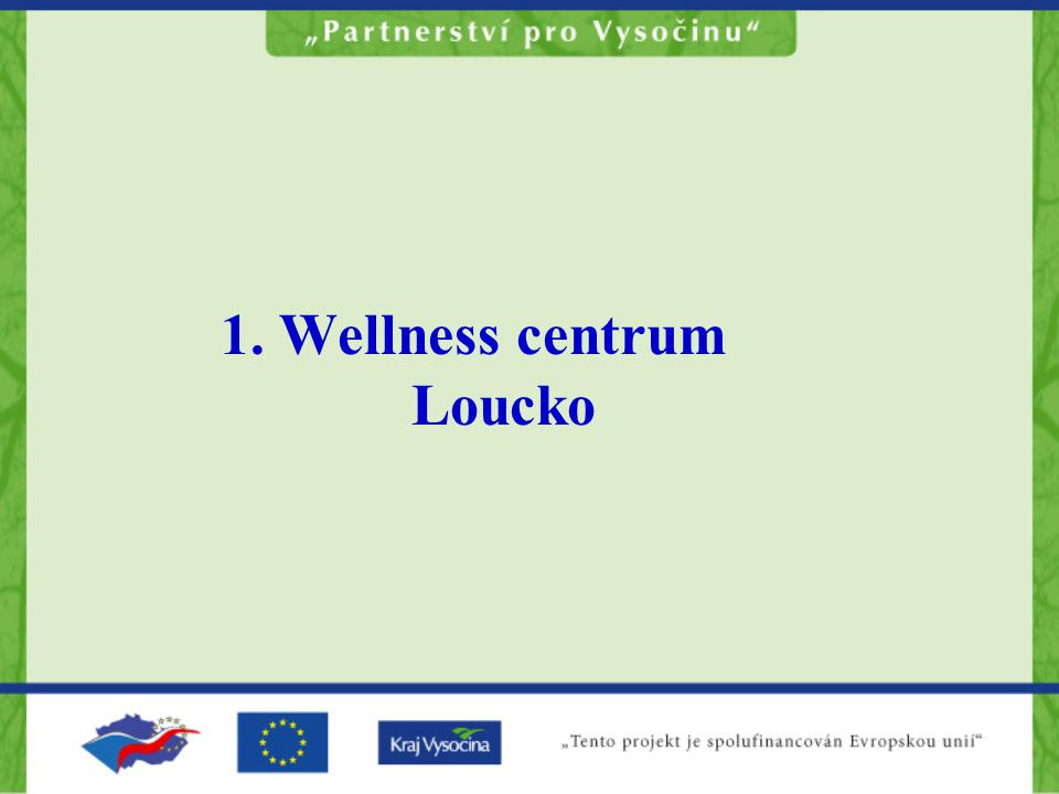 1. Wellness centrum Loucko