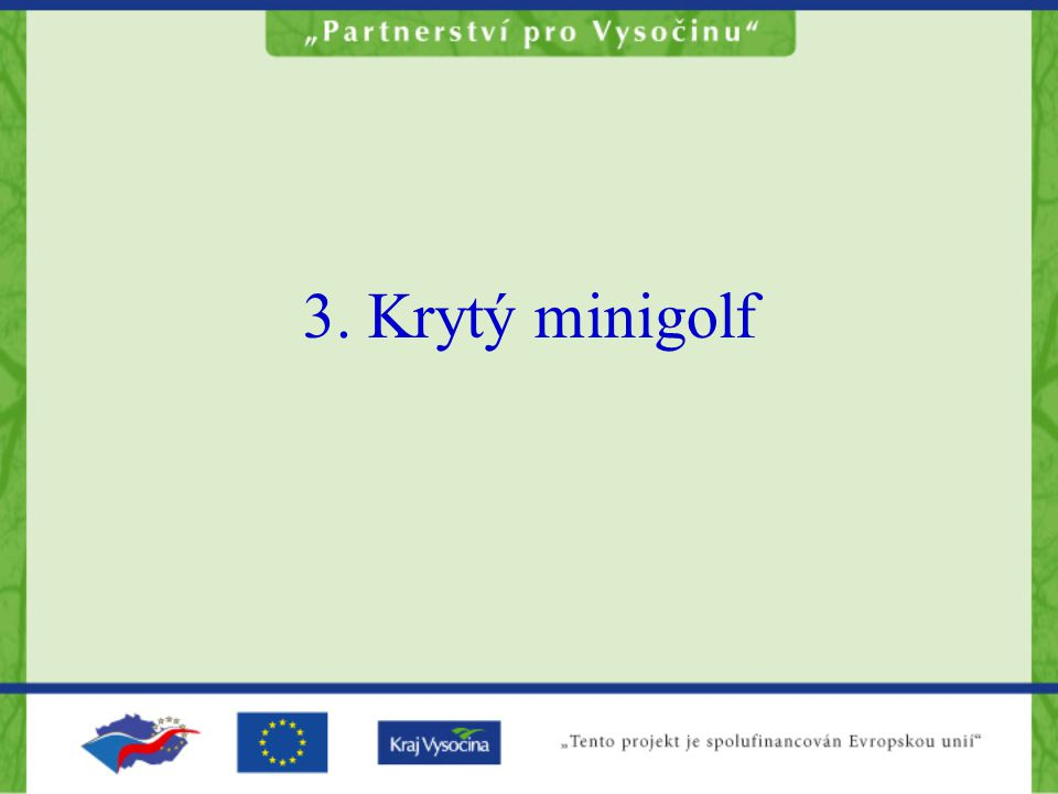 3. Krytý minigolf