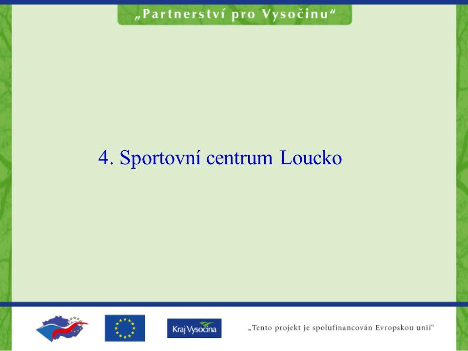 4. Sportovní centrum Loucko