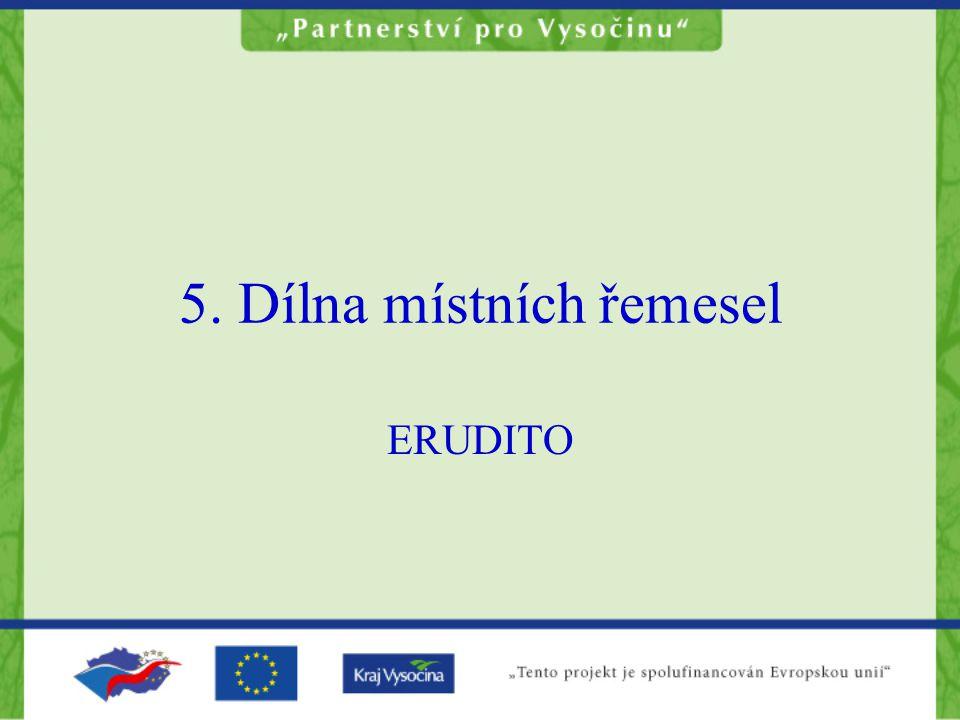 5. Dílna místních řemesel ERUDITO