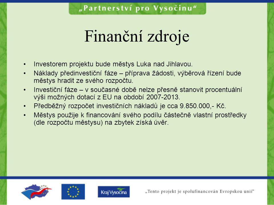 Finanční zdroje Investorem projektu bude městys Luka nad Jihlavou.