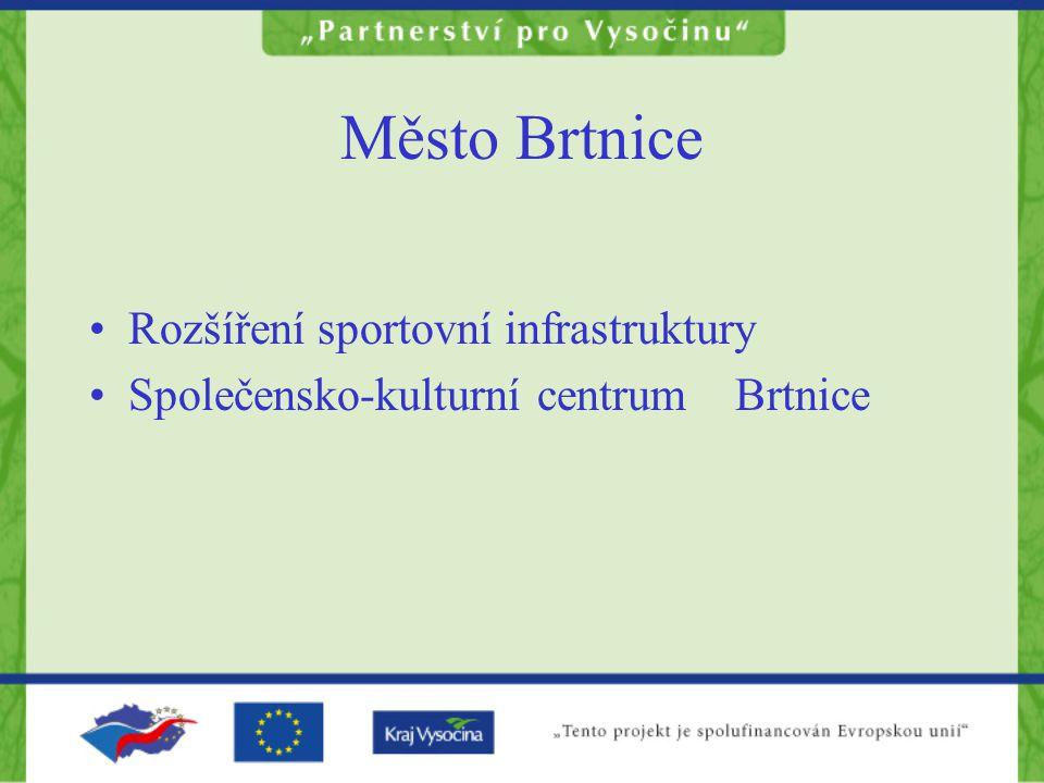 Město Brtnice Rozšíření sportovní infrastruktury Společensko-kulturní centrum Brtnice