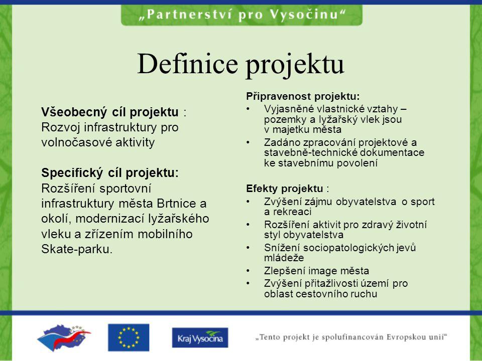 Definice projektu Všeobecný cíl projektu : Rozvoj infrastruktury pro volnočasové aktivity Specifický cíl projektu: Rozšíření sportovní infrastruktury města Brtnice a okolí, modernizací lyžařského vleku a zřízením mobilního Skate-parku.