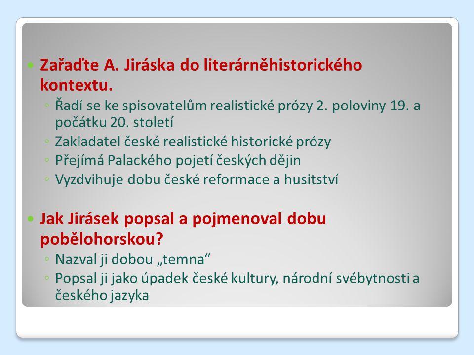 Zařaďte A. Jiráska do literárněhistorického kontextu.