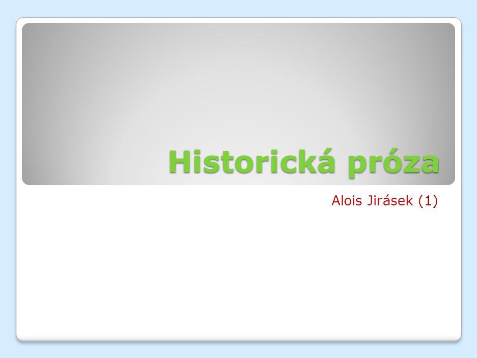 Zařaďte A.Jiráska do literárněhistorického kontextu.