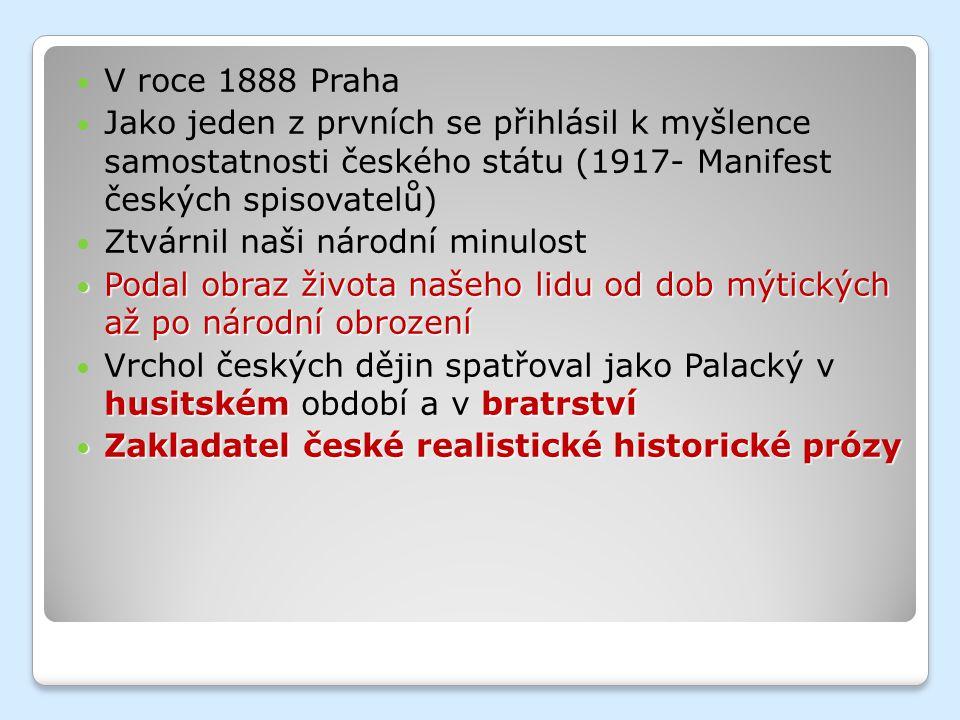 Použité zdroje Obrázky: ◦ Alois Jirásek.In: Wikipedia: the free encyclopedia [online].