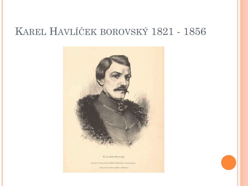 K AREL H AVLÍČEK BOROVSKÝ 1821 - 1856
