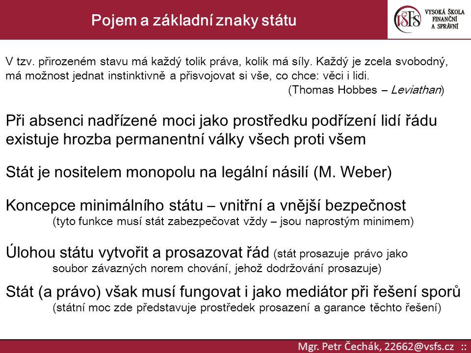 Mgr. Petr Čechák, 22662@vsfs.cz :: Pojem a základní znaky státu V tzv.