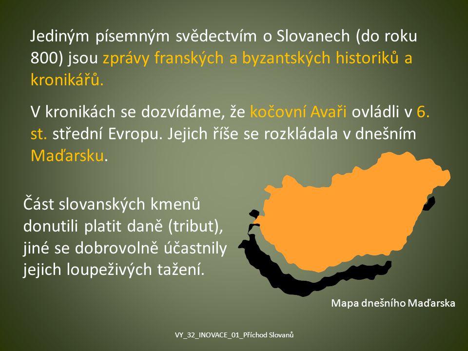 Jediným písemným svědectvím o Slovanech (do roku 800) jsou zprávy franských a byzantských historiků a kronikářů. V kronikách se dozvídáme, že kočovní