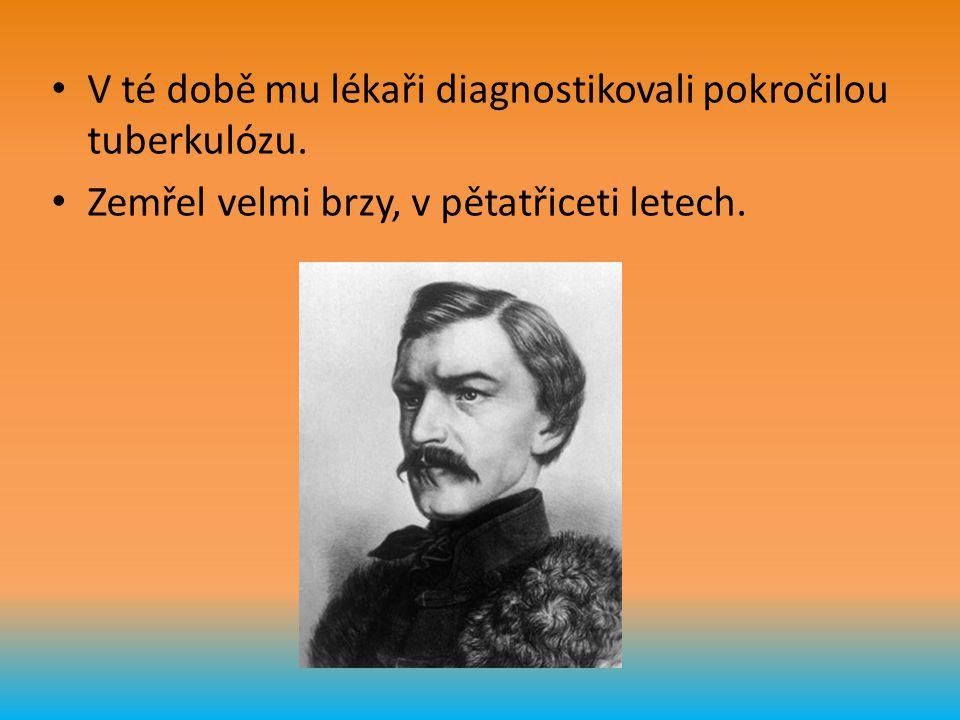 V té době mu lékaři diagnostikovali pokročilou tuberkulózu. Zemřel velmi brzy, v pětatřiceti letech.