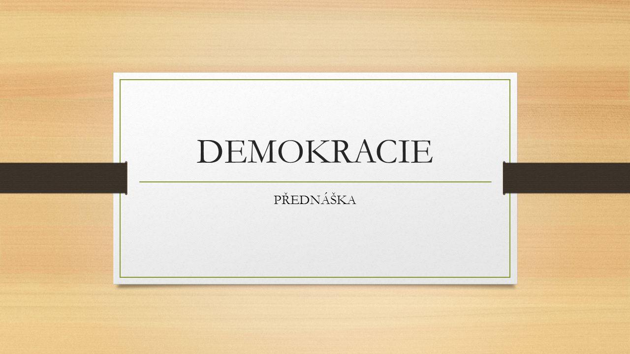 DEMOKRACIE PŘEDNÁŠKA