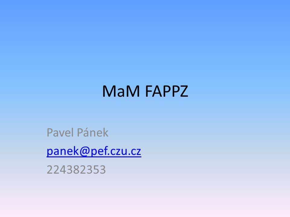 MaM FAPPZ Pavel Pánek panek@pef.czu.cz 224382353