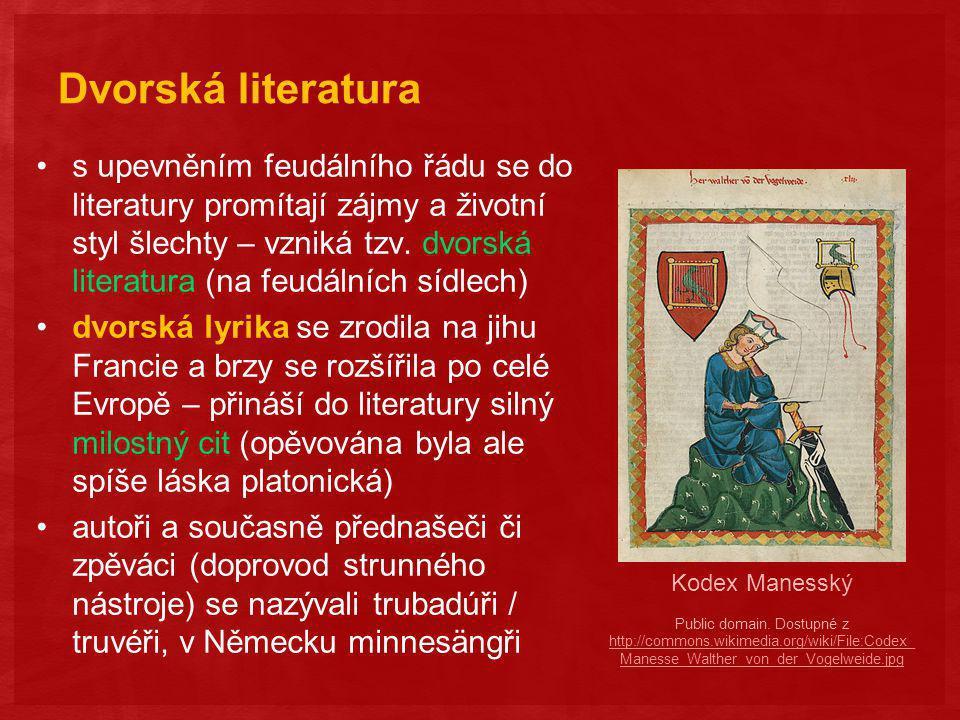 Dvorská literatura s upevněním feudálního řádu se do literatury promítají zájmy a životní styl šlechty – vzniká tzv.