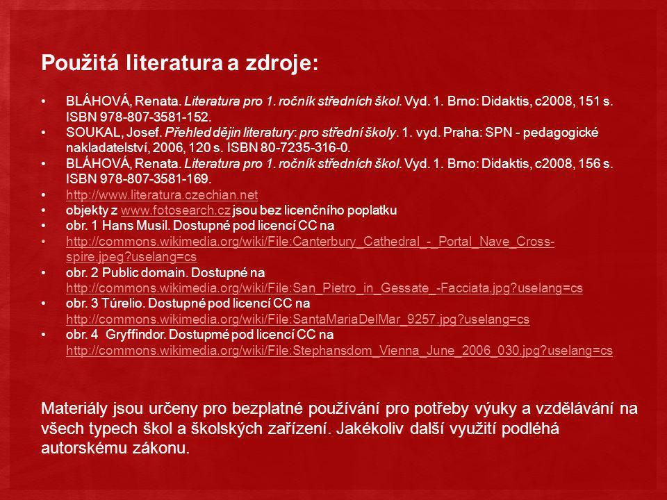 Použitá literatura a zdroje: BLÁHOVÁ, Renata. Literatura pro 1.