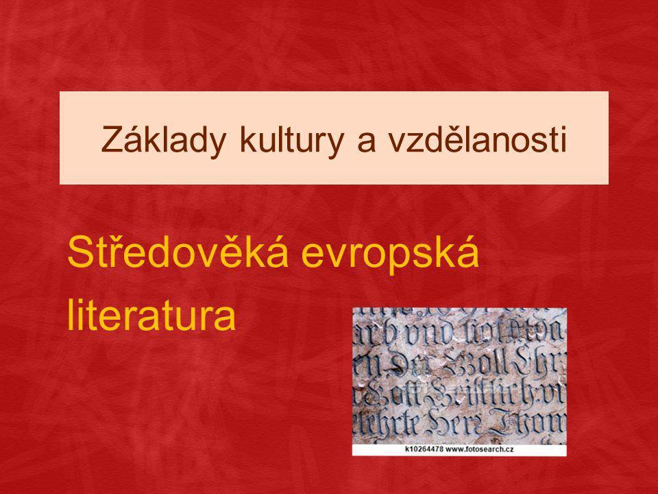 Základy kultury a vzdělanosti Středověká evropská literatura