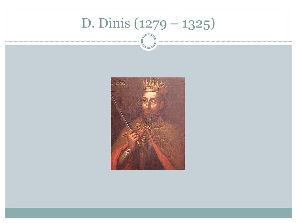 D. Dinis (1279 – 1325)