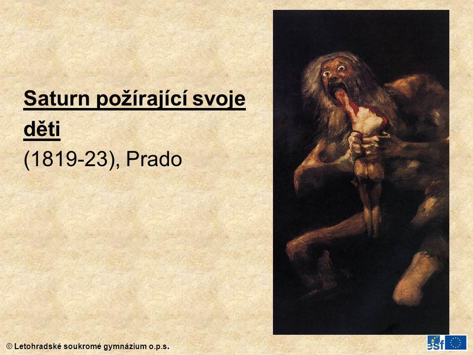 © Letohradské soukromé gymnázium o.p.s. Saturn požírající svoje děti (1819-23), Prado