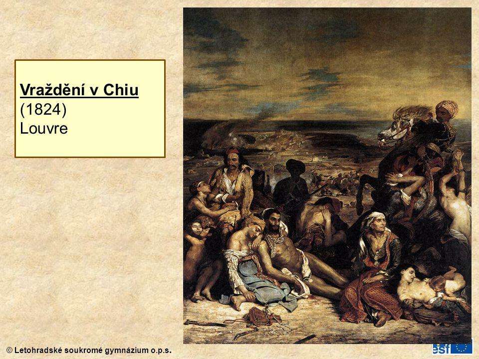 © Letohradské soukromé gymnázium o.p.s. Vraždění v Chiu (1824) Louvre