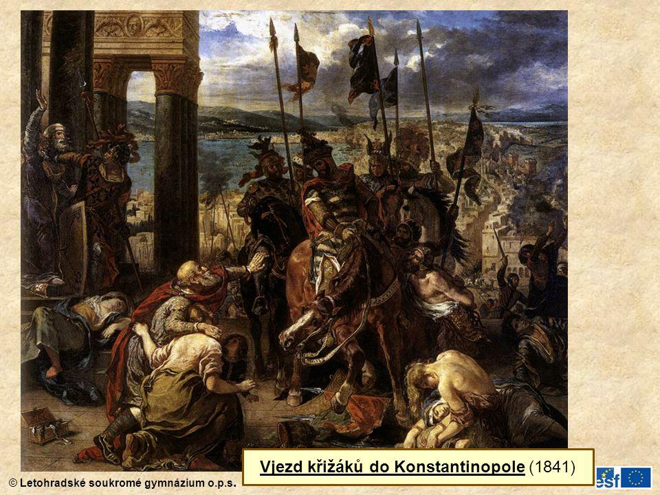 © Letohradské soukromé gymnázium o.p.s. Vjezd křižáků do Konstantinopole (1841)