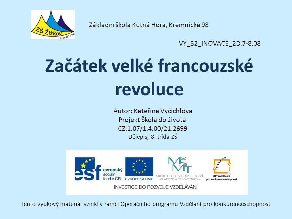 VY_32_INOVACE_2D.7-8.08 Autor: Kateřina Vyčichlová Projekt Škola do života CZ.1.07/1.4.00/21.2699 Dějepis, 8.