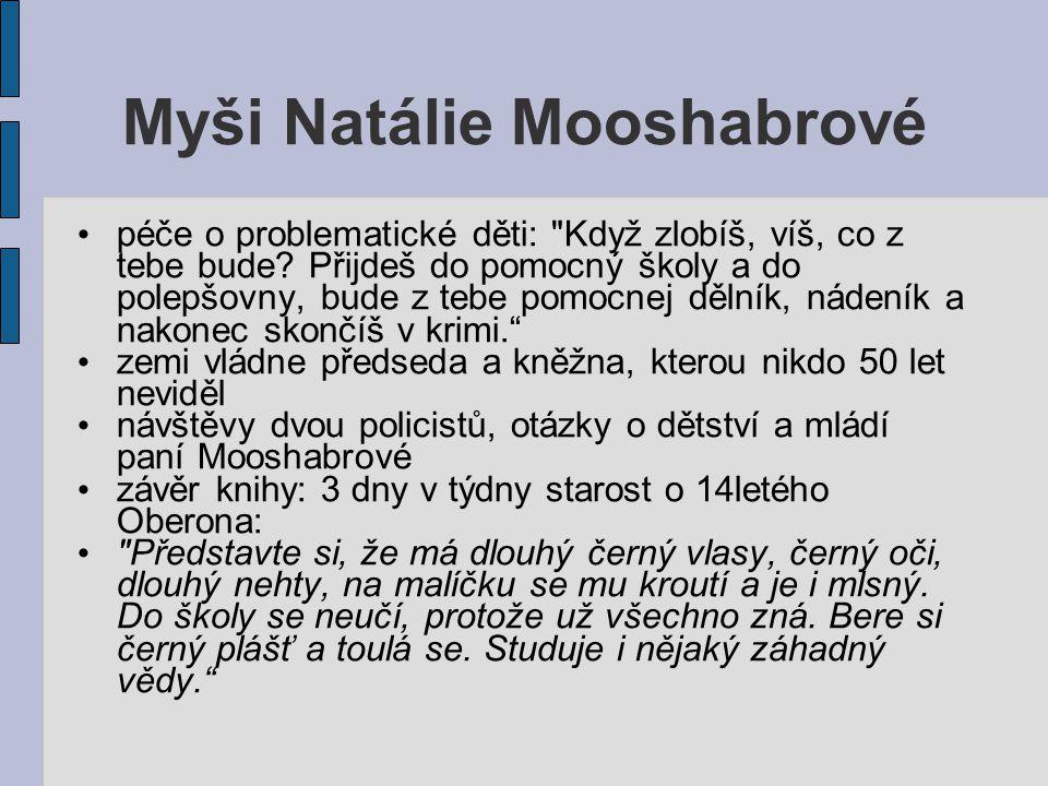 Myši Natálie Mooshabrové péče o problematické děti: