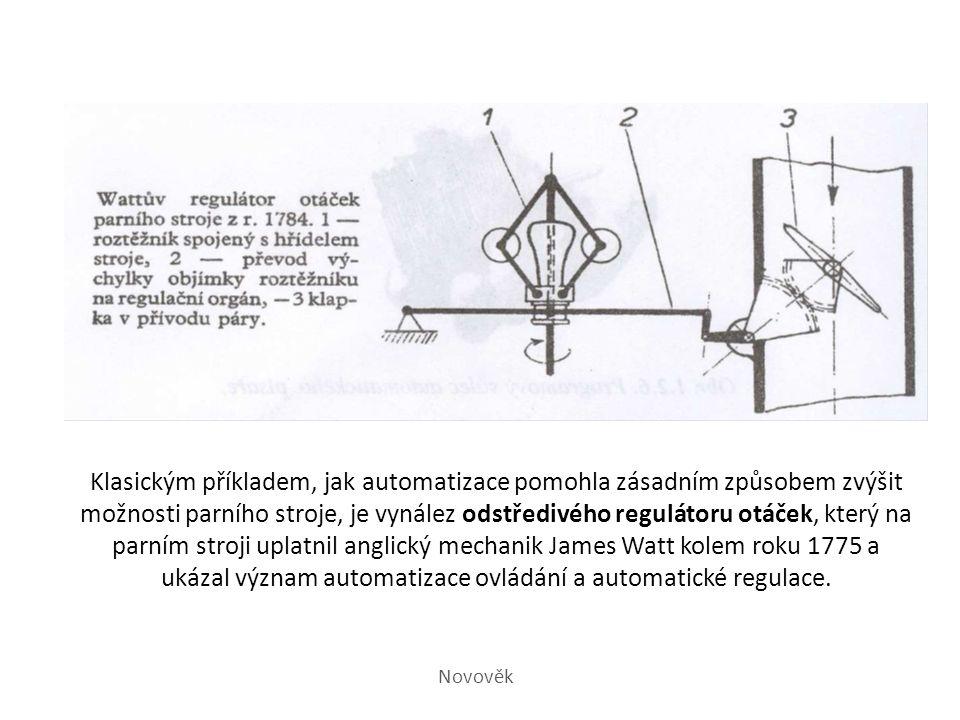 Klasickým příkladem, jak automatizace pomohla zásadním způsobem zvýšit možnosti parního stroje, je vynález odstředivého regulátoru otáček, který na pa