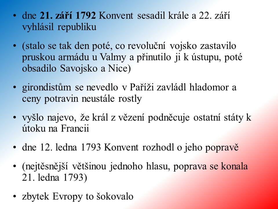 dne 21. září 1792 Konvent sesadil krále a 22. září vyhlásil republiku (stalo se tak den poté, co revoluční vojsko zastavilo pruskou armádu u Valmy a p