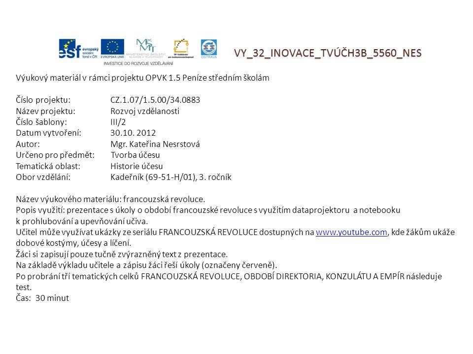 VY_32_INOVACE_TVÚČH3B_5560_NES Výukový materiál v rámci projektu OPVK 1.5 Peníze středním školám Číslo projektu:CZ.1.07/1.5.00/34.0883 Název projektu: