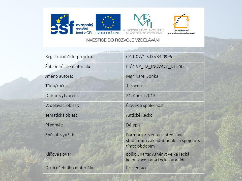 Registrační číslo projektu:CZ.1.07/1.5.00/34.0996 Šablona/číslo materiálu:III/2 VY_32_INOVACE_DEJ282 Jméno autora:Mgr. Karel Šonka Třída/ročník1. ročn