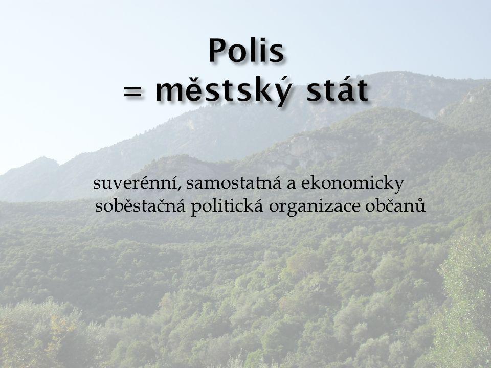 suverénní, samostatná a ekonomicky soběstačná politická organizace občanů
