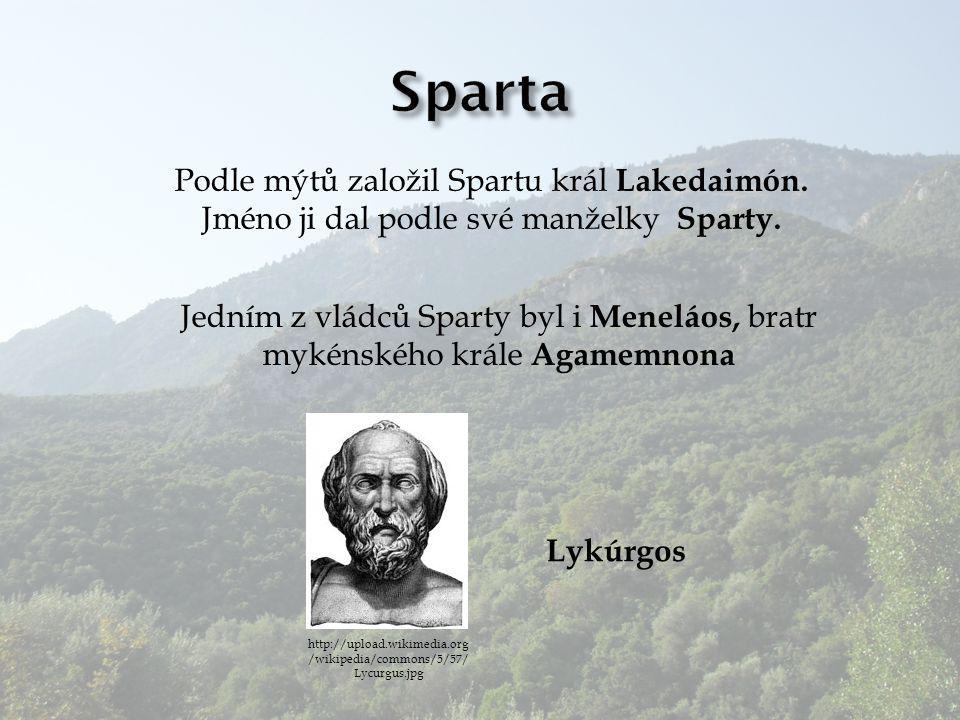 Podle mýtů založil Spartu král Lakedaimón. Jméno ji dal podle své manželky Sparty. Jedním z vládců Sparty byl i Meneláos, bratr mykénského krále Agame