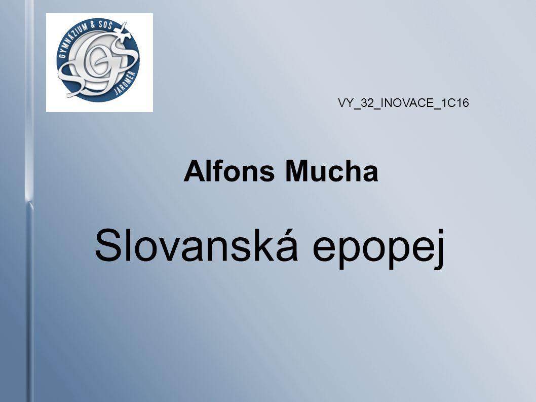 Alfons Mucha Slovanská epopej VY_32_INOVACE_1C16